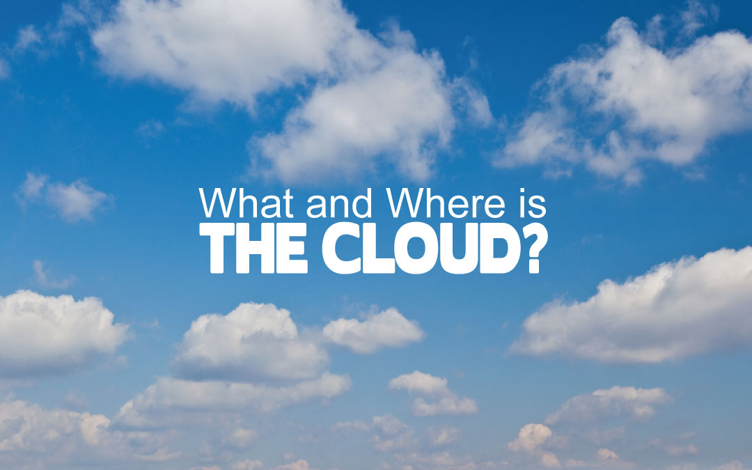 What and Where is the Cloud?